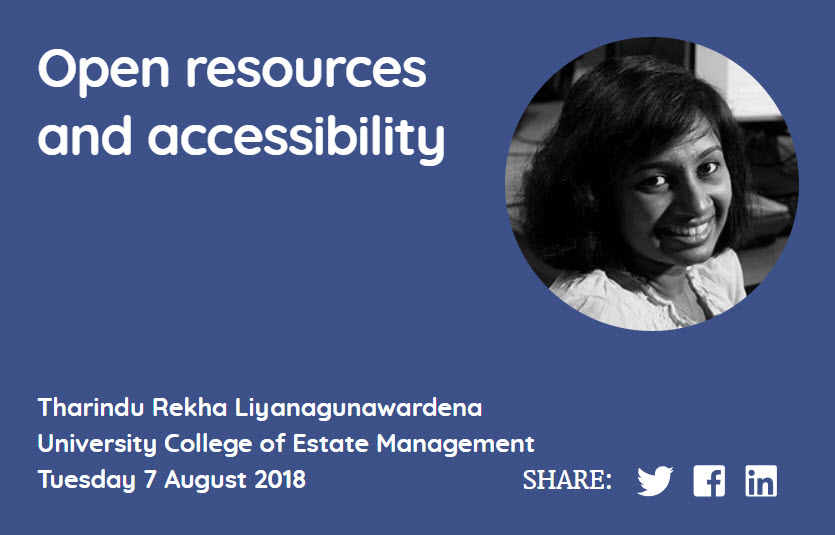 Open resources and accessibility, Tharindu Rekha Liyanagunawardena, University College of Estate Management, Tuesday 7 August 2018